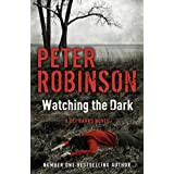 Watching the Dark: The 20th Dci Banks Mystery (Inspector Banks 20)by Peter Robinson