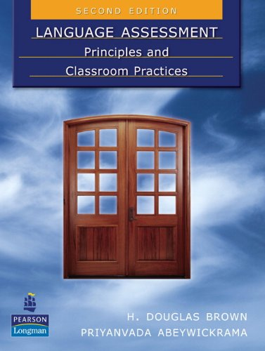 Language Assessment: Principles and Classroom Practices...