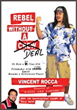 Rebel without a Deal: or, How a 30-year-old filmmaker with $11,000 almost became a Hollywood player