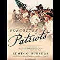 Forgotten Patriots: The Untold Story of American Prisoners During the Revolutionary War (       UNABRIDGED) by Edwin G. Burrows Narrated by Norman Dietz