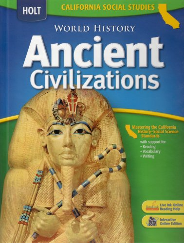 Holt World History California: Student Edition Grades 6-8 Ancient Civilizations 2006 (Ancient World History Textbook compare prices)