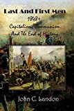 img - for Last and First Men 1848+: Capitalism, Communism, And The End of History by John C Landon (2014-05-20) book / textbook / text book