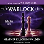 The Warlock King: Kings Series, Book 3 (       UNABRIDGED) by Heather Killough-Walden Narrated by Antony Ferguson