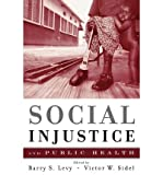 img - for [(Social Injustice and Public Health)] [Author: Barry S. Levy] published on (April, 2009) book / textbook / text book
