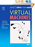 Virtual Machines: Versatile Platforms for Systems and Processes (The Morgan Kaufmann Series in Computer Architecture and D...