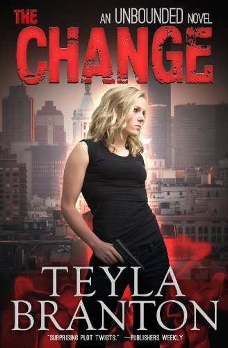 Over 360 Rave Reviews, with a 75% Overnight Price Cut! No Second Chances … Death, Life, or Love The Change (Unbounded) By Teyla Branton