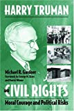 img - for Harry Truman and Civil Rights: Moral Courage and Political Risks book / textbook / text book