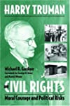 Harry Truman and Civil Rights: Moral...