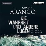 Die Wahrheit und andere Lügen | Sascha Arango