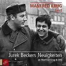 Jurek Beckers Neuigkeiten: An Manfred Krug & Otti Hörbuch von Jurek Becker Gesprochen von: Manfred Krug