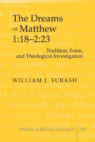 The Dreams of Matthew 1:18-2:23: Tradition, Form, and Theological Investigation (Studies in Biblical Literature)