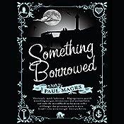 Something Borrowed | Paul Magrs