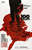 100 Bullets: Once Upon a Crime (100 Bullets): Once Upon a Crime (100 Bullets): Once Upon a Crime (100 Bullets) (184576594X) by Brian Azzarello