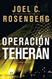 Operación Teherán (Spanish Edition) (1414319371) by Rosenberg, Joel C.