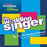 The Wedding Singer (Original Broadway Cast)