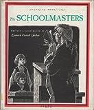 Schoolmasters (0531010341) by Fisher, Leonard Everett