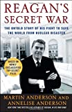 Reagan's Secret War: The Untold Story of His Fight to Save the World from Nuclear Disaster (0307238636) by Anderson, Martin