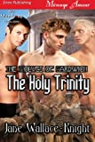 img - for The Holy Trinity [The Wolves of Gardwich] (Siren Publishing Menage Amour ManLove) book / textbook / text book