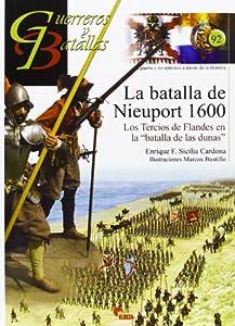 Batalla de Nieuport 1600. Los Tercios de Flandes en la