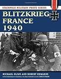 Blitzkrieg France 1940 (Stackpole Military Photo) (Stackpole Military Photo Series)