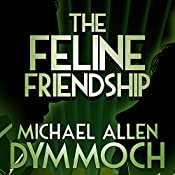 The Feline Friendship | Michael Allan Dymmoch