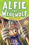Alfie the Werewolf: 3: Silvertooth