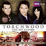 Torchwood: The Sin Eaters: A Torchwood Audio Original Narrated by Gareth David-Lloyd ~ Brian Minchin