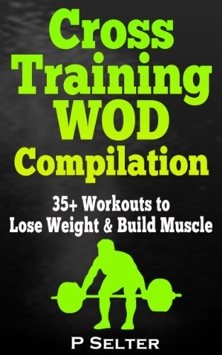 cross-training-wod-compilation-35-workouts-to-lose-weight-build-muscle-bodyweight-training-kettlebel