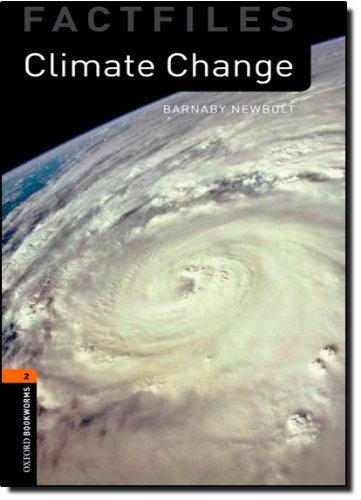 Oxford Bookworms Library Factfiles: Stage 2: Climate Change (Oxford Bookworms ELT)