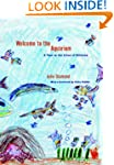 Welcome to the Aquarium: A Year in th...