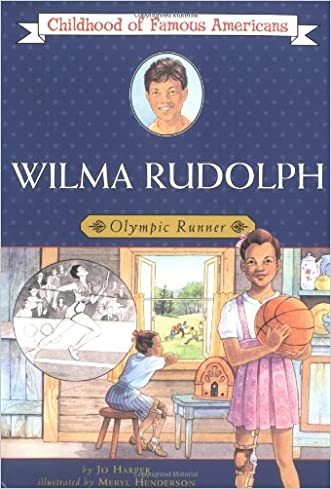 Wilma Rudolph: Olympic Runner (Childhood of Famous Americans) written by Jo Harper