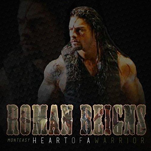 Roman Reigns (Heart of a Warrior)