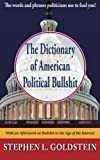 The Dictionary of American Political Bullshit: The Words and Phrases Politicians Use to Fool You