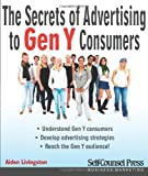 Secrets of Advertising to Gen Y Consumers (Self-Counsel Business)