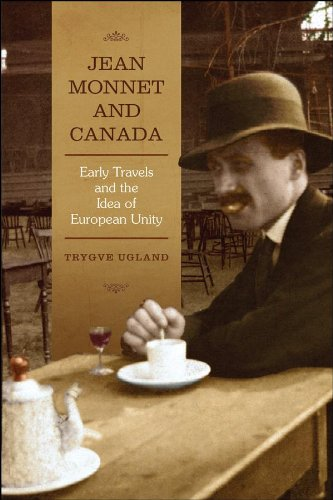 Jean Monnet and Canada: Early Travels and the