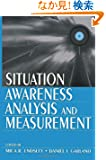 Situation Awareness Analysis and Measurement