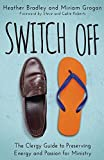 img - for Switch Off: The Clergy Guide to Preserving Energy and Passion for Ministry book / textbook / text book