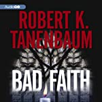 Bad Faith: A Butch Karp and Marlene Ciampi Mystery, Book 24 (       UNABRIDGED) by Robert K. Tanenbaum Narrated by Peter Berkrot