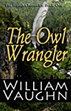 img - for The Owl Wrangler (The Seldith Chronicles (Volume 1)) book / textbook / text book