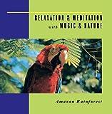 Amazon Rainforest: Relaxation