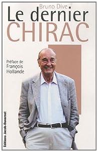 Le dernier Chirac par Bruno Dive