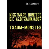 "Traum-Monster: Nightmare Hunters - Die Albtraumj�gervon ""Claudia Landgrafe"""