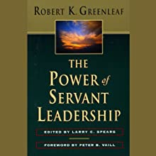 The Power of Servant Leadership (       UNABRIDGED) by Robert K. Greenleaf Narrated by Don Leslie
