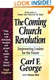Coming Church Revolution, The: Empowering Leaders for the Future