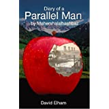 Diary of a Parallel Man by Mahershalalhashbazby David Elham