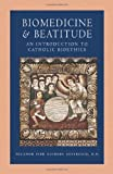 Biomedicine and Beatitude: An Introduction to Catholic Bioethics (Corpus De Mosaiques)
