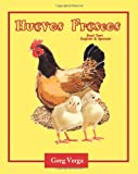 img - for Huevos Frescos (Dual Text: Spanish and English) (Spanish Edition) book / textbook / text book