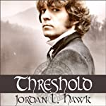 Threshold: Whyborne & Griffin, Volume 2 (       UNABRIDGED) by Jordan L. Hawk Narrated by Julian G. Simmons