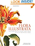 Flora Illustrata: Great Works from th...