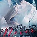 Never Kiss a Stranger: Never Series, Book 1 Hörbuch von Winter Renshaw Gesprochen von: Thomas Fawley, Katie McAble
